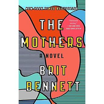 The Mothers by Brit Bennett - 9780399184529 Book
