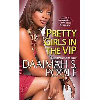 Pretty Girls in the VIP by Daaimah S. Poole - 9780758246264 Book