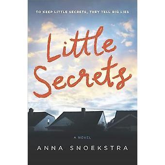Little Secrets by Anna Snoekstra - 9780778331094 Book
