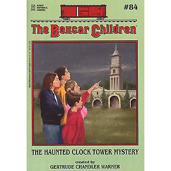 The Haunted Clock Tower Mystery by Gertrude Chandler Warner - Hodges