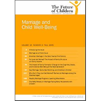 The Future of Children - Fall 2005 - Marriage and Child Wellbeing by Sa