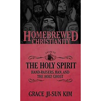 The Homebrewed Christianity Guide to the Holy Spirit - Hand-Raisers -