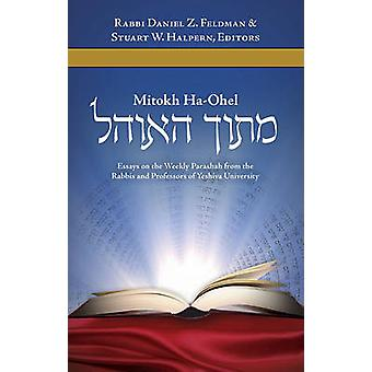 Mitokh Ha'Ohel - Essays on the Weekly Parashah from the Rabbis and Pro