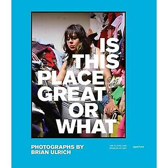 Brian Ulrich - Is This Place Great or What - Dead Malls and Dark Stores
