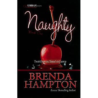 Naughty - Two's Enough - Three's a Crowd by Brenda Hampton - 978160162