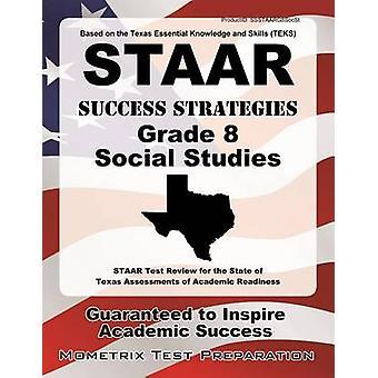 STAAR Success Strategies Grade 8 Social Studies Study Guide - STAAR Te