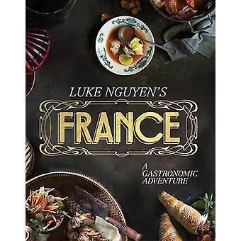 Luke Nguyen's France by Luke Nguyen - 9781742707181 Book