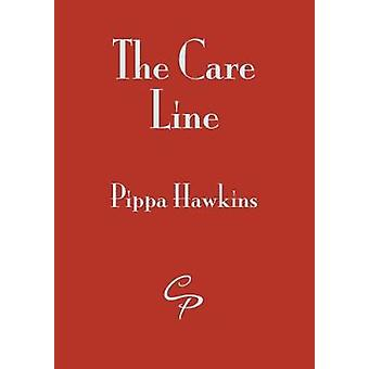 The Care Line by Pippa Hawkins - 9781788640008 Book