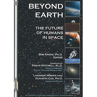 Beyond Earth - The Future of Humans in Space by Bob Krone - 9781894959