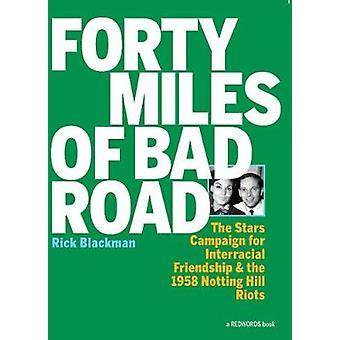 Forty Miles Of Bad Road - The Stars Campaign for Interracial Friendshi