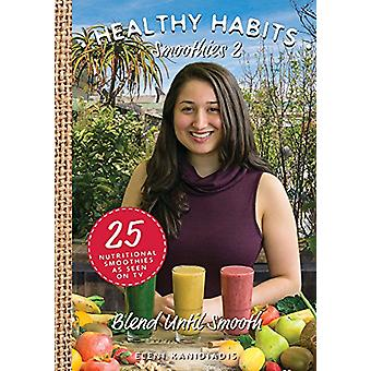 Healthy Habits Smoothies - Blend Until Smooth - No. 2 by Eleni Kanidiad