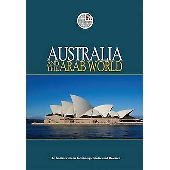 Australia and the Arab World by Emirates Center for Strategic Studies
