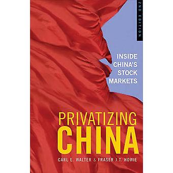Privatizing China - Inside China's Stock Markets (2nd Revised edition)