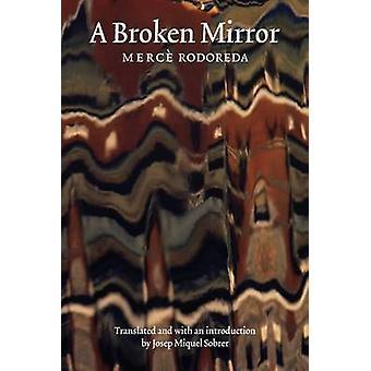 A Broken Mirror by Merce Rodoreda - Josep Miquel Sobrer - 97808032900