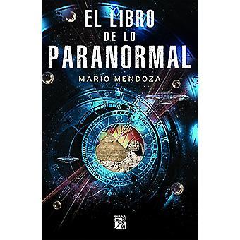 El Libro de Lo Paranormal by Mendoza - 9786070744204 Book