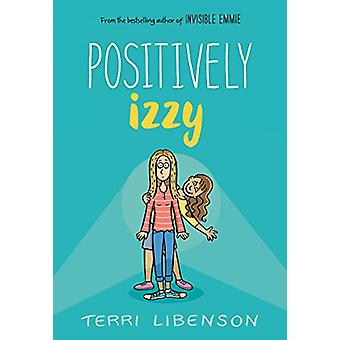 Positively Izzy by Terri Libenson - 9780062484963 Book
