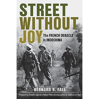 Street Without Joy by Fall & Bernard B.