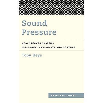 Sound Pressure by Toby Heys