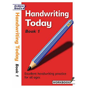 Handwriting Today Bk. 1 by Andrew Brodie