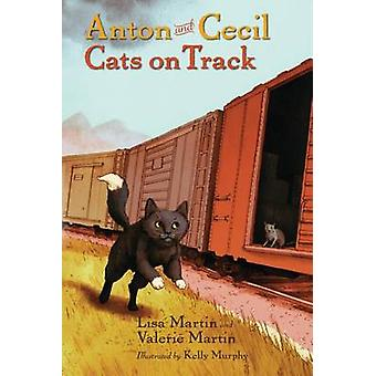 Anton and Cecil - Book 2 - Cats on Track by Lisa Martin - 978161620638