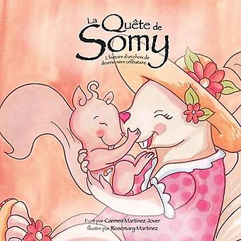La Qute de Somy lhistoire dun choix de devenir mre clibataire by Martinez Jover & Carmen