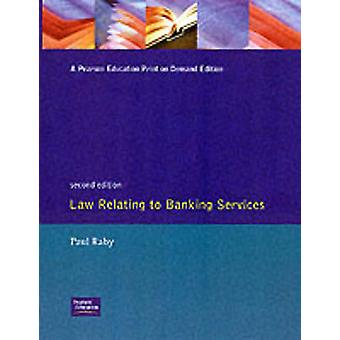 Law Relating to Banking Services by Raby & Paul Assistant Manger
