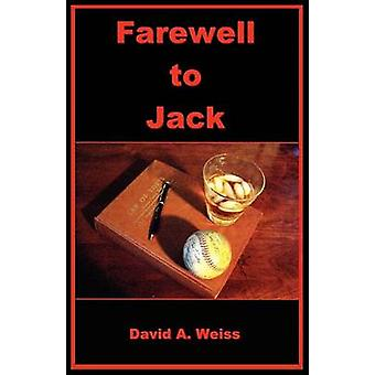 Farewell to Jack by Weiss & David A.