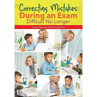 Correcting Mistakes During an Exam  Difficult No Longer by Flash Planners and Notebooks