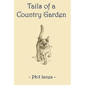 Tails of a Country Garden by Janes & Phil