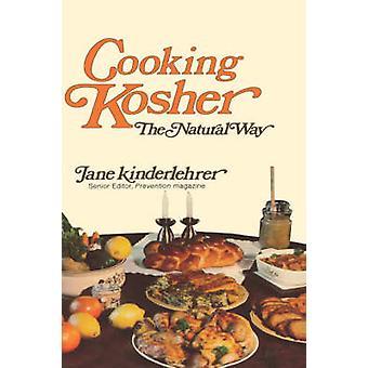 Cooking Kosher the Natural Way by Kinderlehrer & Jane