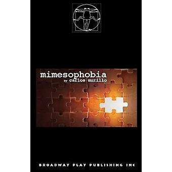 Mimesophobia by Murillo & Carlos