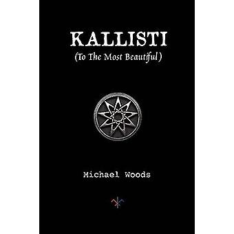 Kallisti To The Most Beautiful by Woods & Michael