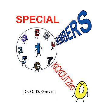 Special Numbers Kickout Zero by Groves & Dr. O. D.