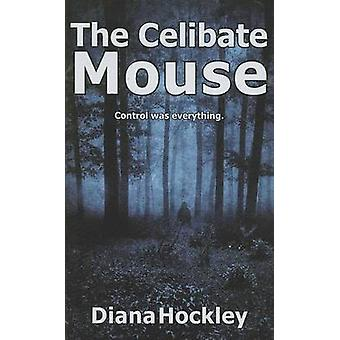 The Celibate Mouse by Hockley & Diana
