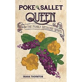 Poke Sallet Queen and the Family Medicine Wheel by Thornton & Shana