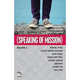 Speaking of Mission Volume 2 by Frost & M.