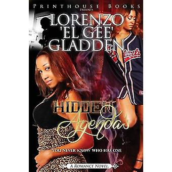 Hidden Agendas You Never Know Who Has One. by Gladden & Lorenzo el Gee