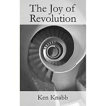 The Joy of Revolution by Knabb & Ken