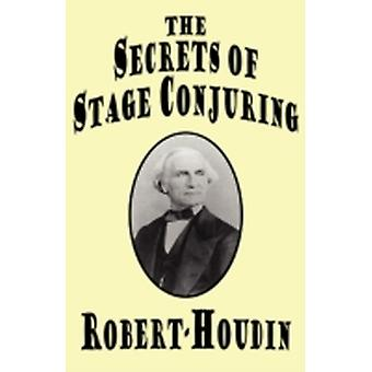 The Secrets of Stage Conjuring by RobertHoudin
