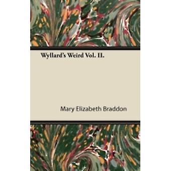 Wyllards Weird Vol. II. by Braddon & Mary Elizabeth
