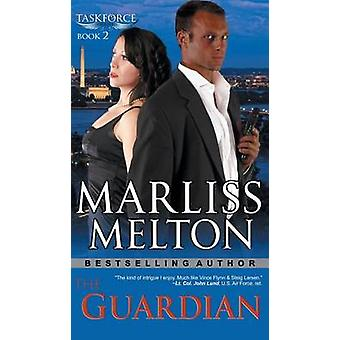 Guardian The Taskforce Series Book 2 di Melton & Marliss