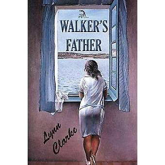Walkers Father by Clarke & Lynn