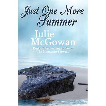 Just One More Summer by McGowan & Julie