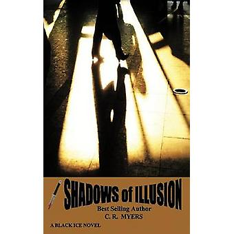 Shadows of Illusion by Myers & C. R.