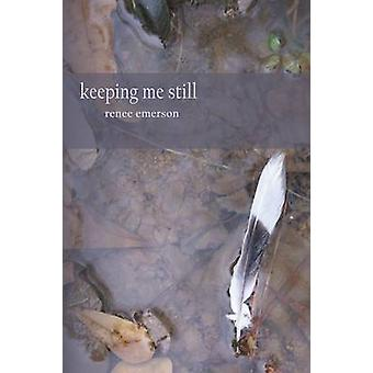 Keeping Me Still by Emerson & Renee
