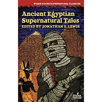 Ancient Egyptian Supernatural Tales by Lewis & Jonathan E.