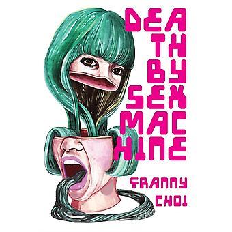 Death by Sex Machine by Choi & Franny