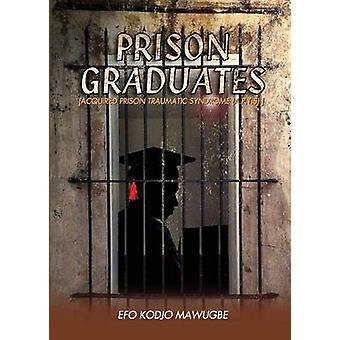 Prison Graduates. A Drama in Four Legs by Mawugbe & Efo Kodjo