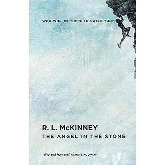 Angel in the Stone by RL McKinney