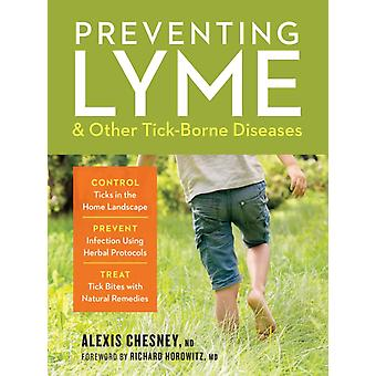 Preventing Lyme and Other TickBorne Diseases by Alex Chesney